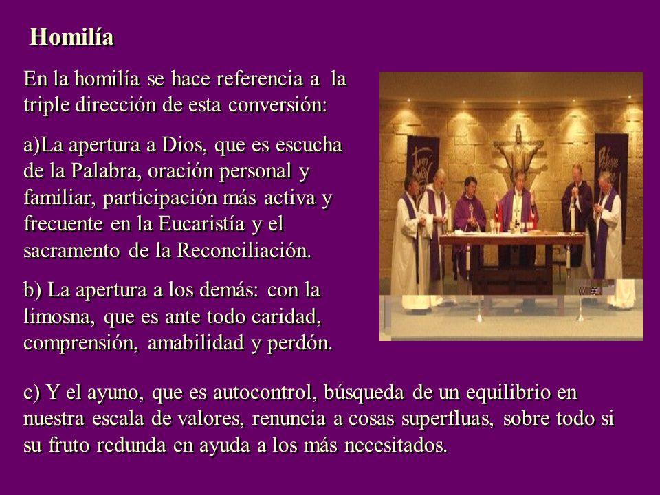 Homilía En la homilía se hace referencia a la triple dirección de esta conversión: