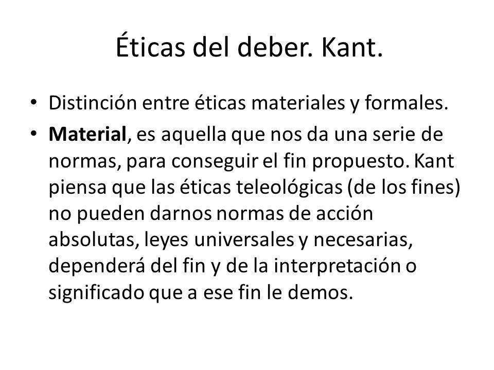 Éticas del deber. Kant. Distinción entre éticas materiales y formales.