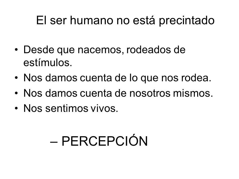 El ser humano no está precintado