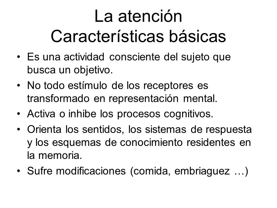 La atención Características básicas