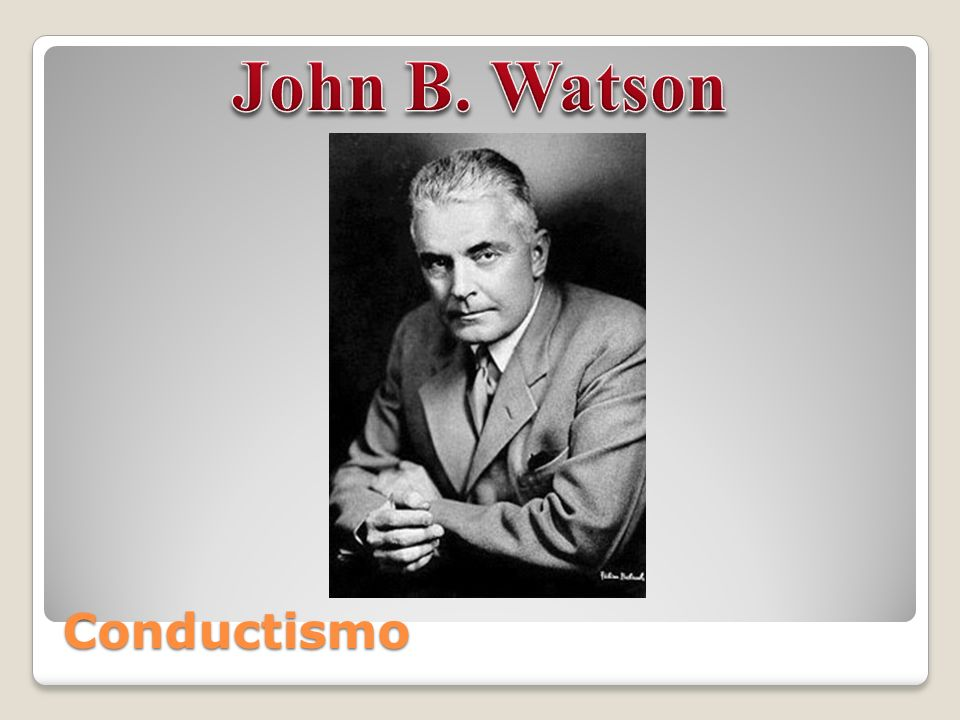 John B. Watson Conductismo