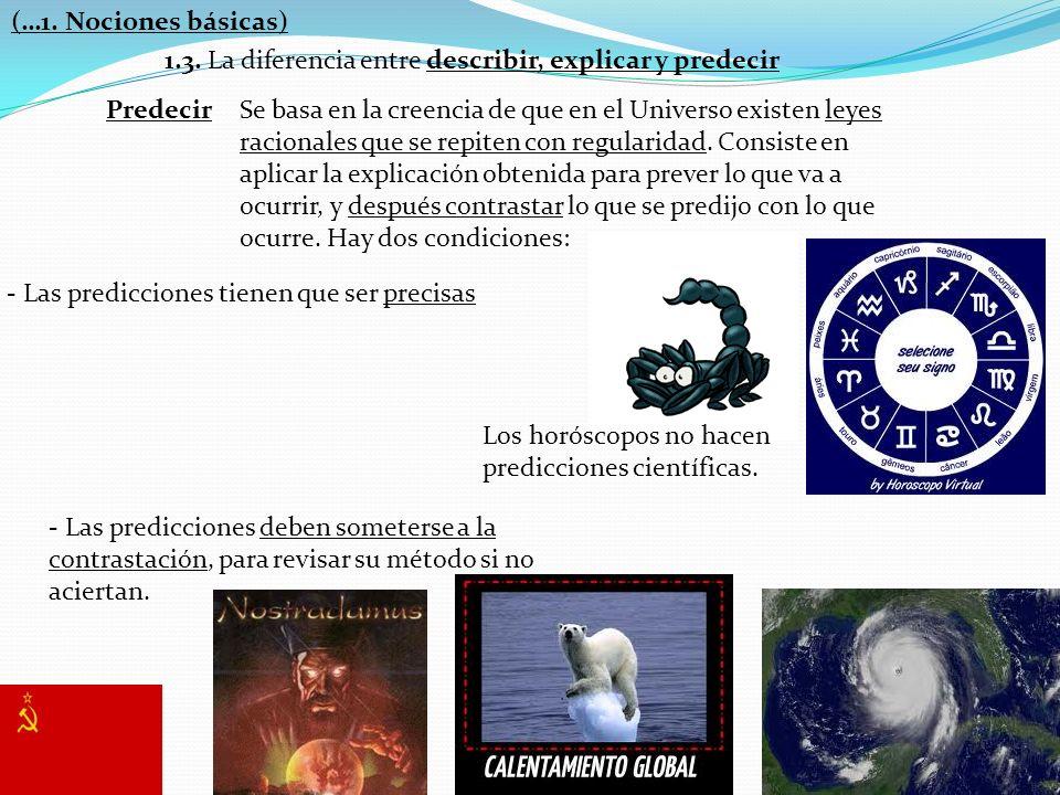 (…1. Nociones básicas) 1.3. La diferencia entre describir, explicar y predecir. Predecir.