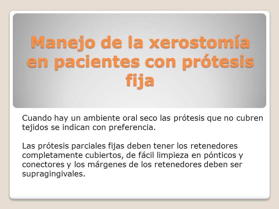 Manejo de la xerostomía en pacientes con prótesis fija