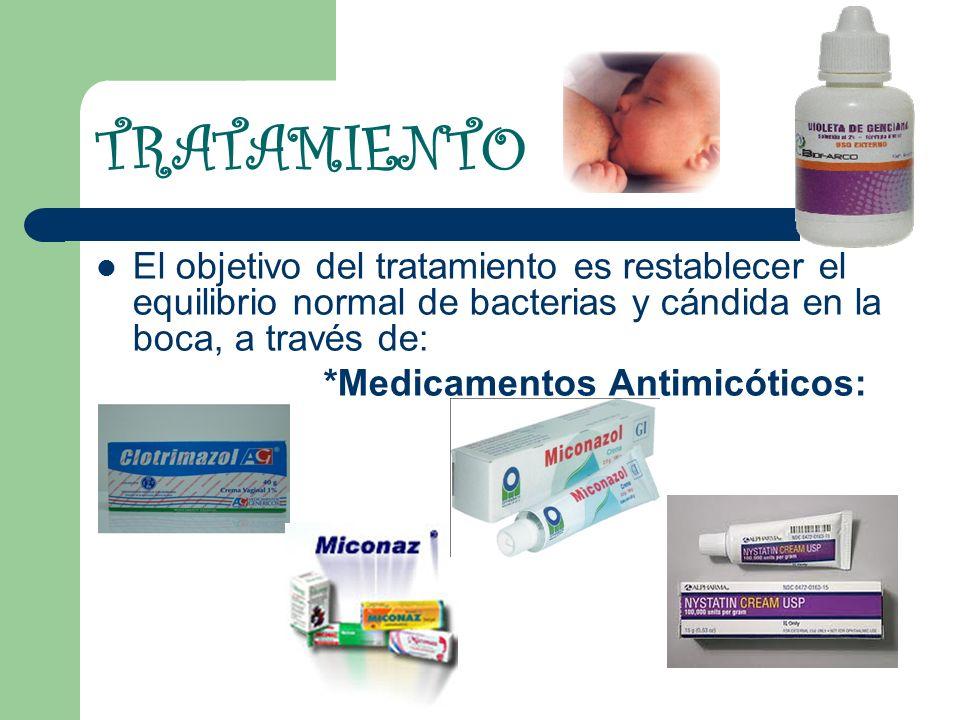 TRATAMIENTO El objetivo del tratamiento es restablecer el equilibrio normal de bacterias y cándida en la boca, a través de: