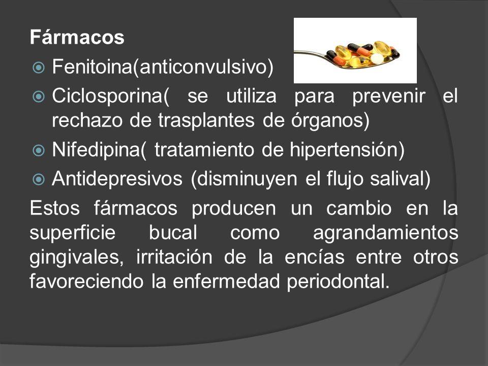 Fármacos Fenitoina(anticonvulsivo) Ciclosporina( se utiliza para prevenir el rechazo de trasplantes de órganos)