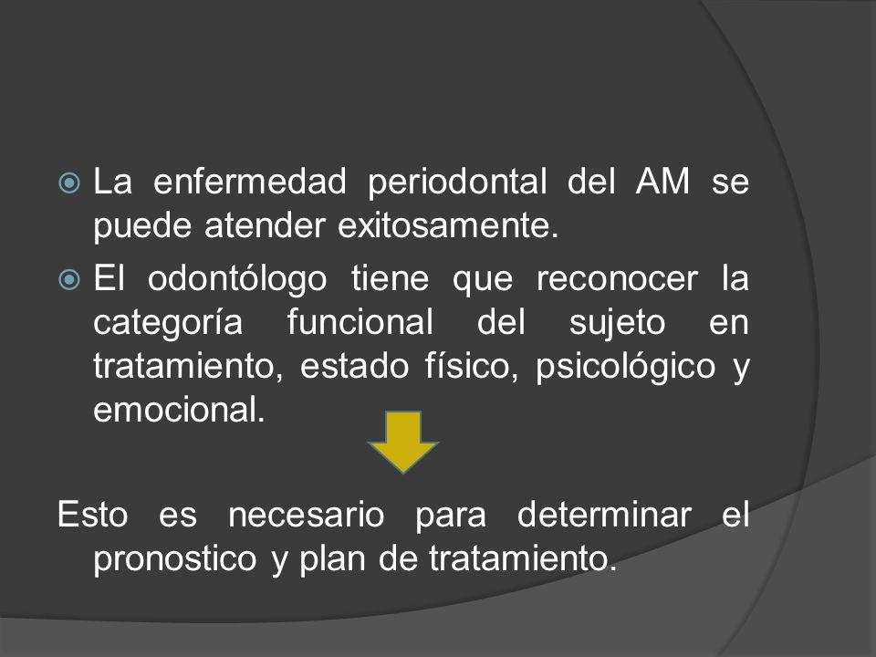 La enfermedad periodontal del AM se puede atender exitosamente.