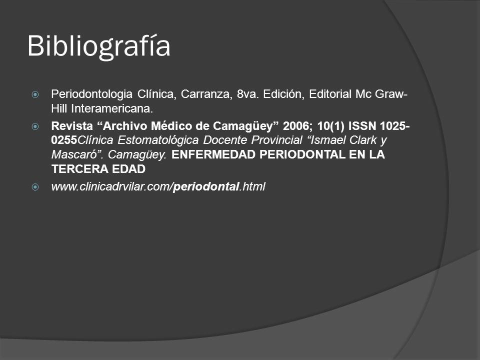 Bibliografía Periodontologia Clínica, Carranza, 8va. Edición, Editorial Mc Graw- Hill Interamericana.