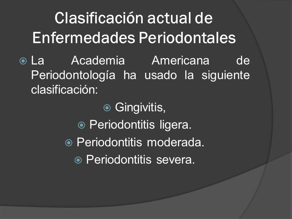 Clasificación actual de Enfermedades Periodontales