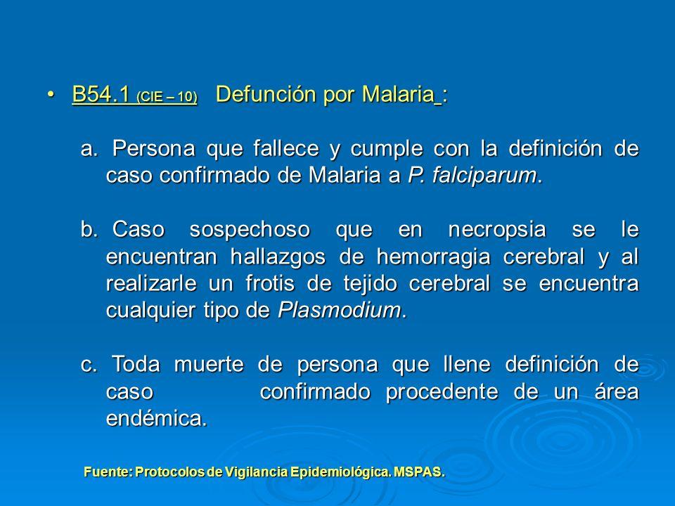 B54.1 (CIE – 10) Defunción por Malaria :