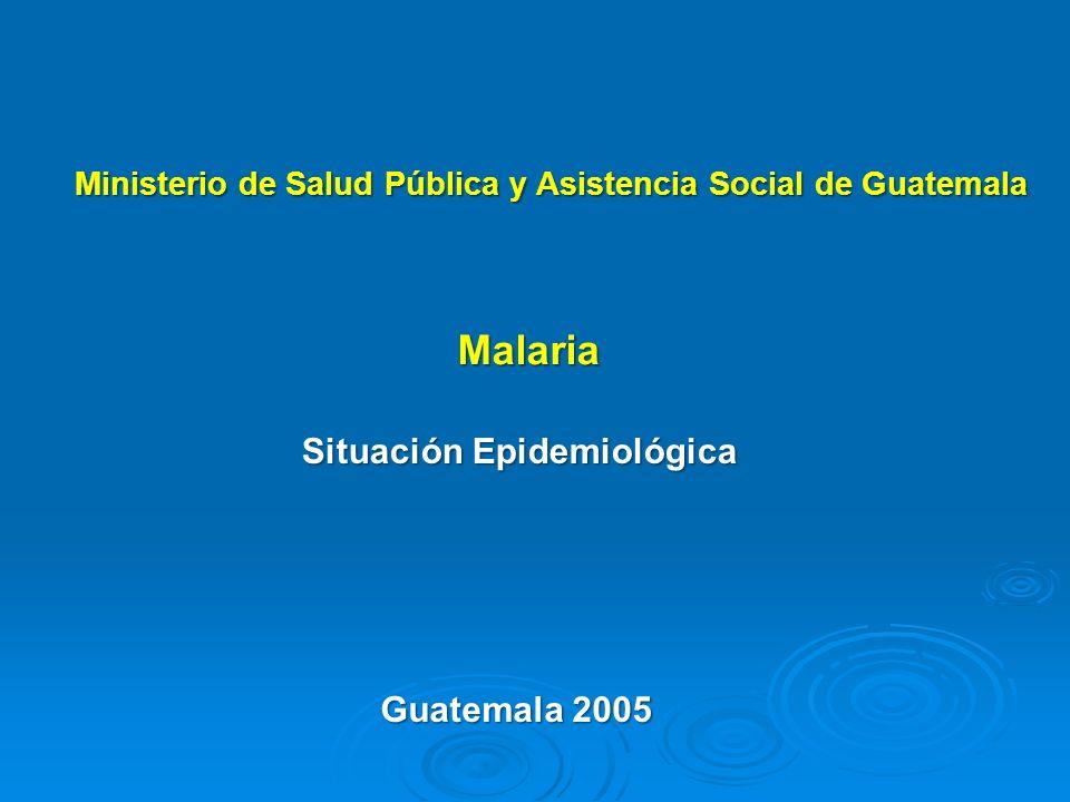 Malaria Situación Epidemiológica Guatemala 2005