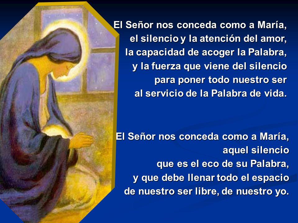 El Señor nos conceda como a María,
