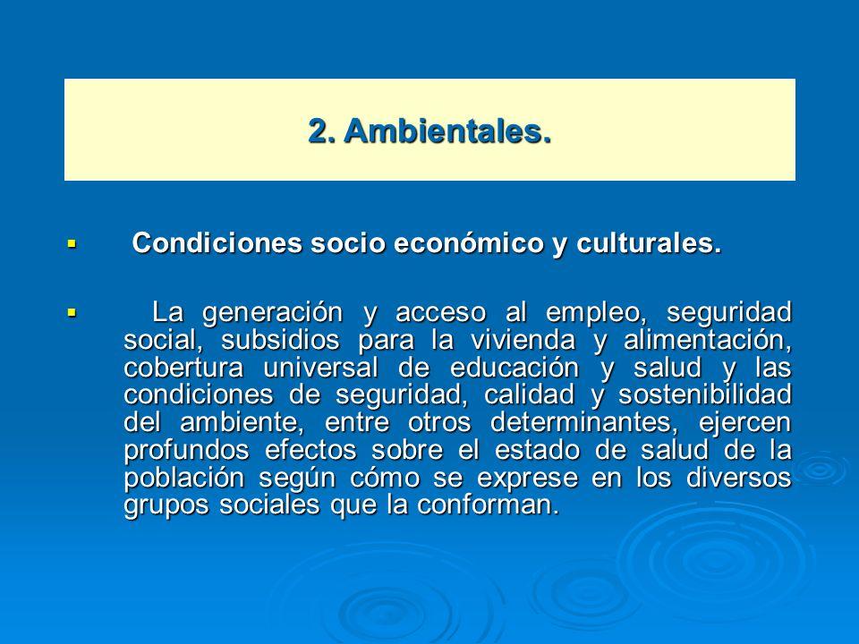 2. Ambientales. Condiciones socio económico y culturales.