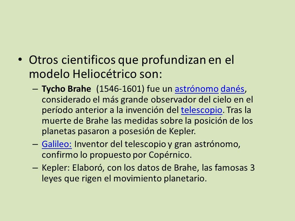 Otros cientificos que profundizan en el modelo Heliocétrico son: