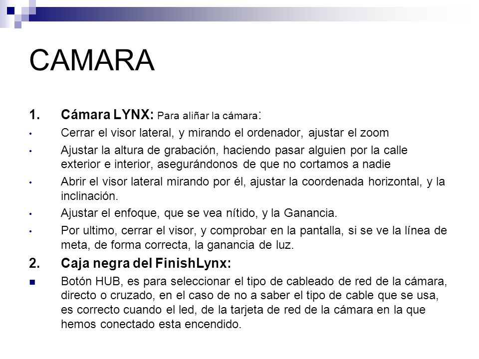 CAMARA 1. Cámara LYNX: Para aliñar la cámara: