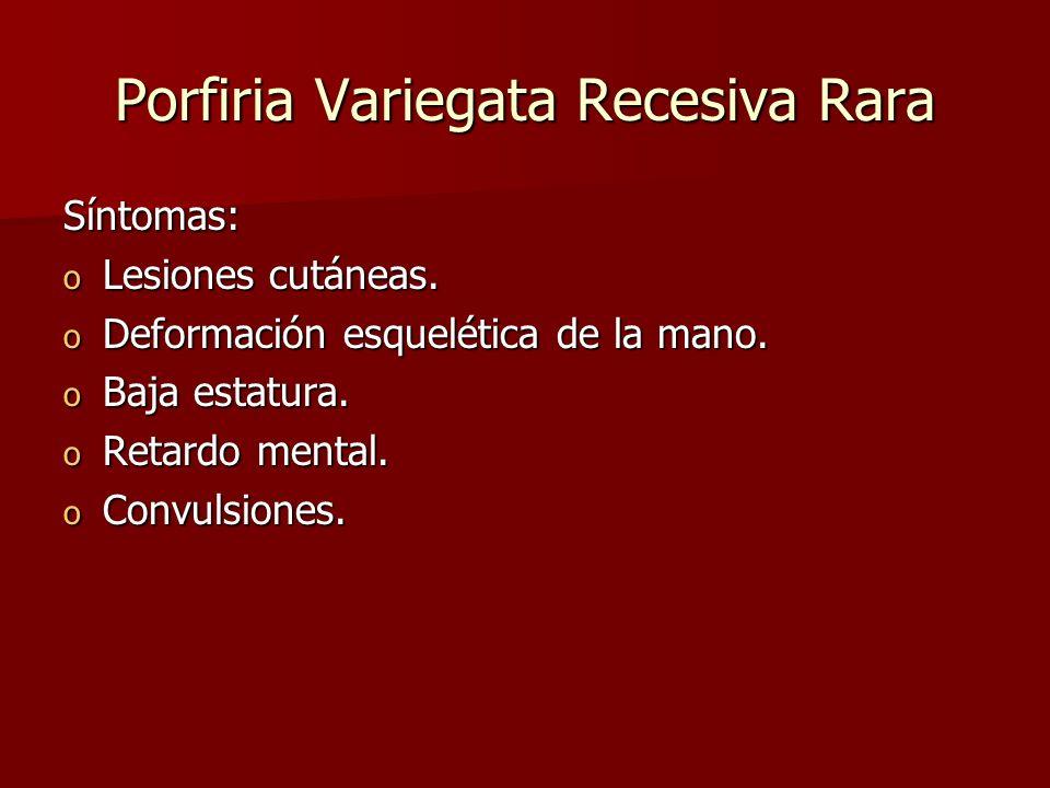 Porfiria Variegata Recesiva Rara