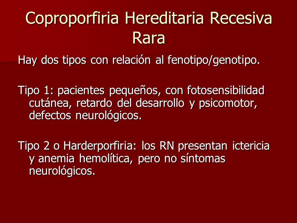Coproporfiria Hereditaria Recesiva Rara