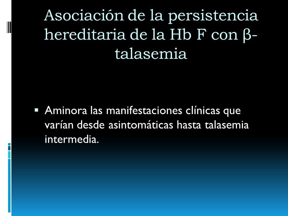 Asociación de la persistencia hereditaria de la Hb F con β-talasemia