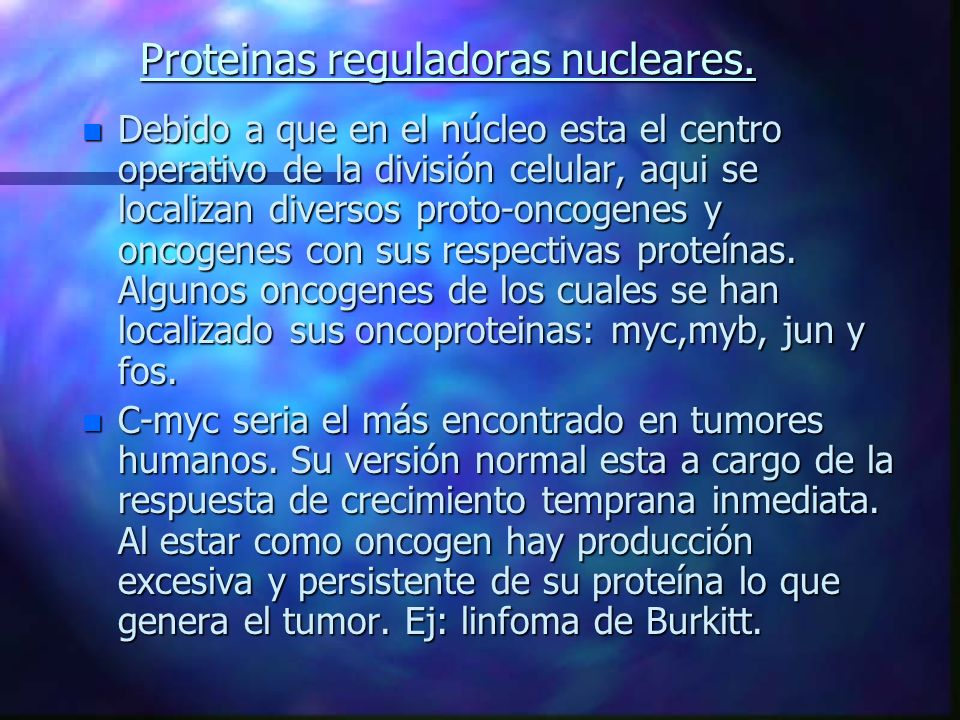 Proteinas reguladoras nucleares.