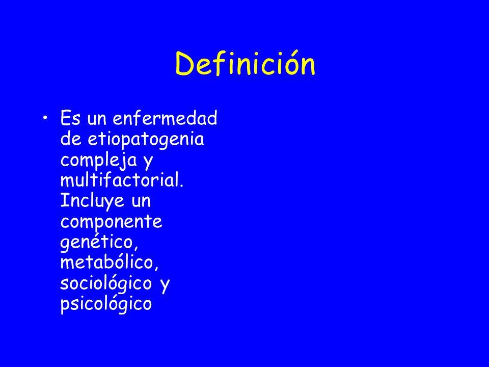 Definición Es un enfermedad de etiopatogenia compleja y multifactorial.