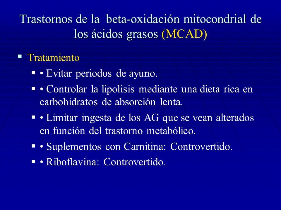 Trastornos de la beta-oxidación mitocondrial de los ácidos grasos (MCAD)