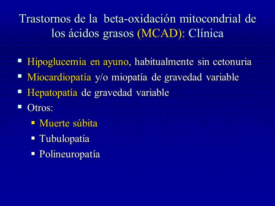 Trastornos de la beta-oxidación mitocondrial de los ácidos grasos (MCAD): Clínica