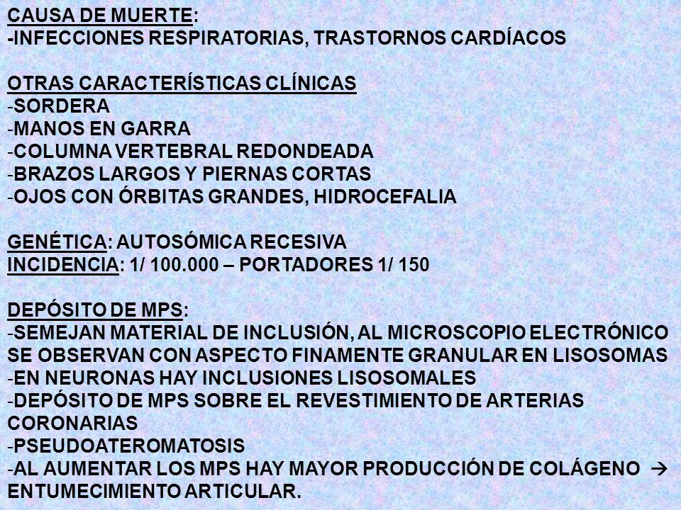 CAUSA DE MUERTE: -INFECCIONES RESPIRATORIAS, TRASTORNOS CARDÍACOS. OTRAS CARACTERÍSTICAS CLÍNICAS.