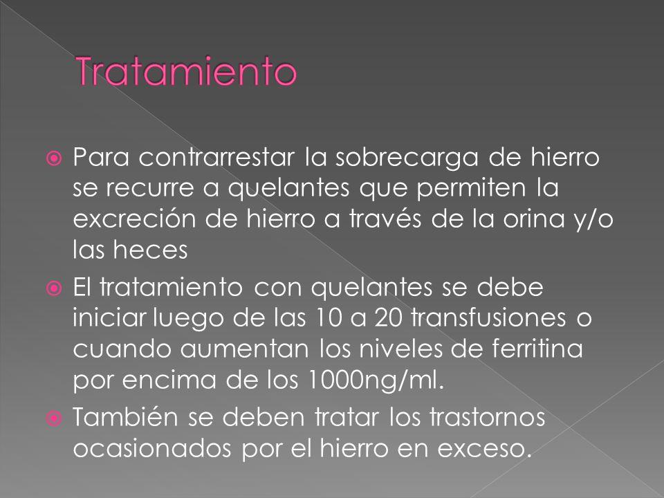 TratamientoPara contrarrestar la sobrecarga de hierro se recurre a quelantes que permiten la excreción de hierro a través de la orina y/o las heces.