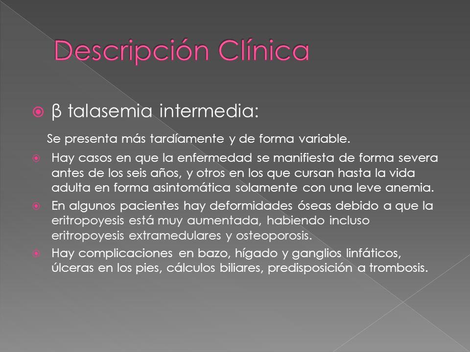 Descripción Clínica β talasemia intermedia: