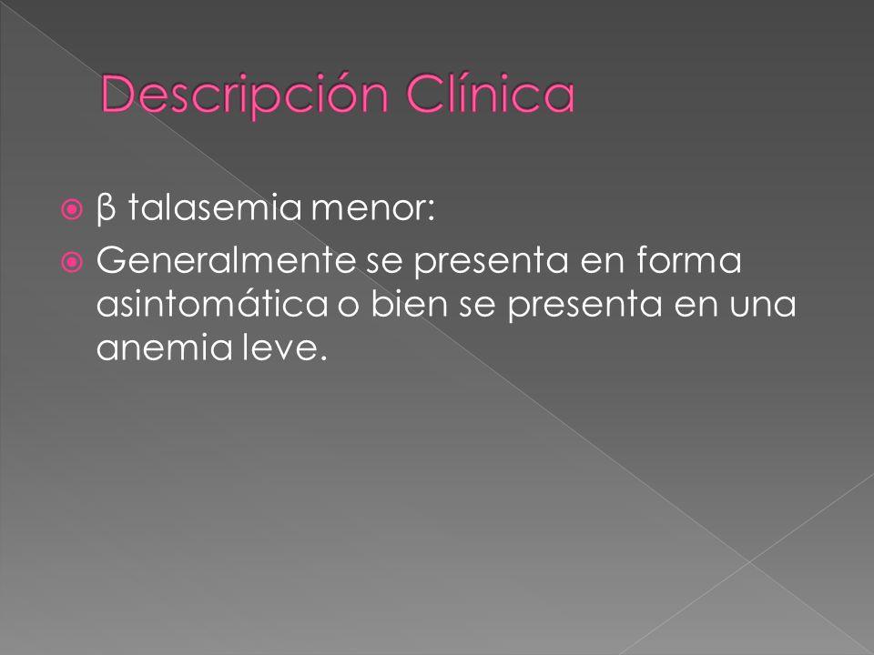 Descripción Clínica β talasemia menor: