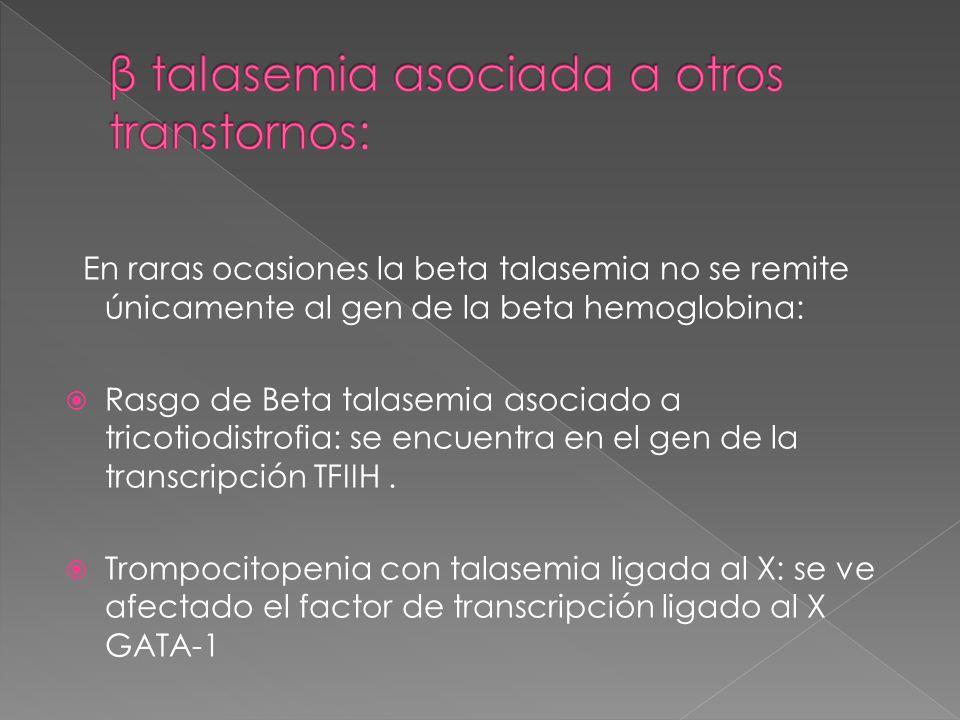 β talasemia asociada a otros transtornos: