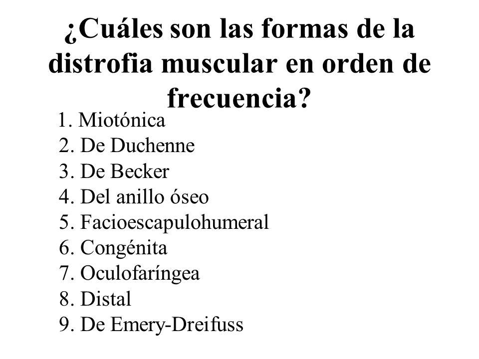¿Cuáles son las formas de la distrofia muscular en orden de frecuencia