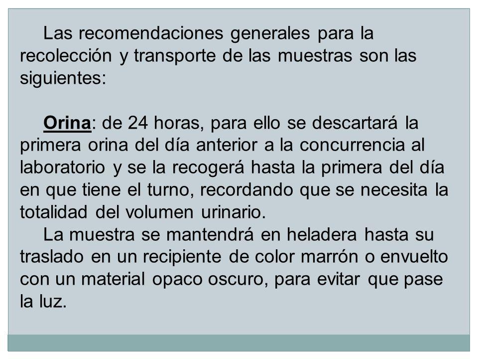 Las recomendaciones generales para la recolección y transporte de las muestras son las siguientes: