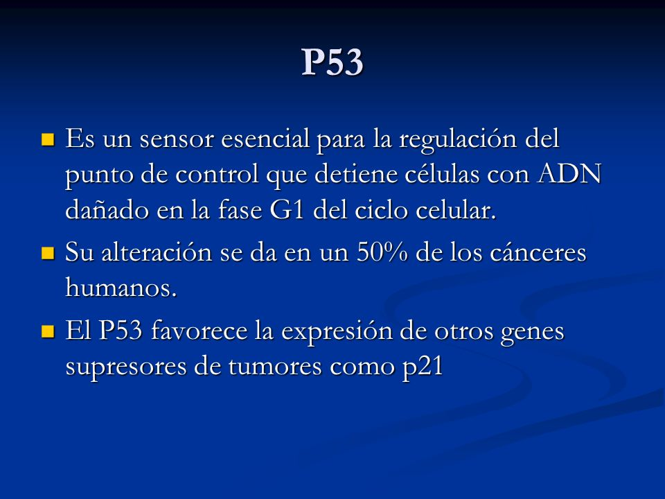 P53 Es un sensor esencial para la regulación del punto de control que detiene células con ADN dañado en la fase G1 del ciclo celular.