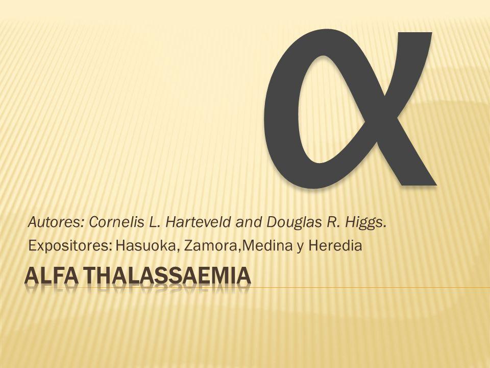 α Autores: Cornelis L. Harteveld and Douglas R. Higgs. Expositores: Hasuoka, Zamora,Medina y Heredia.