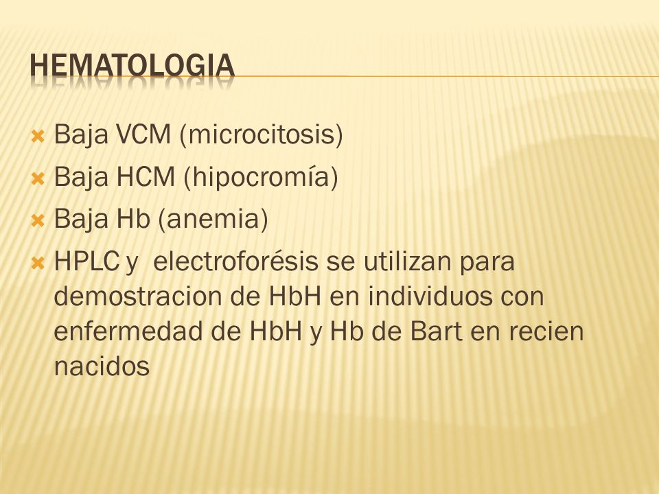 Hematologia Baja VCM (microcitosis) Baja HCM (hipocromía)