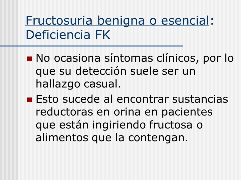 Fructosuria benigna o esencial: Deficiencia FK
