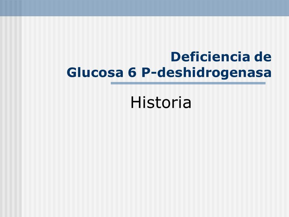 Deficiencia de Glucosa 6 P-deshidrogenasa