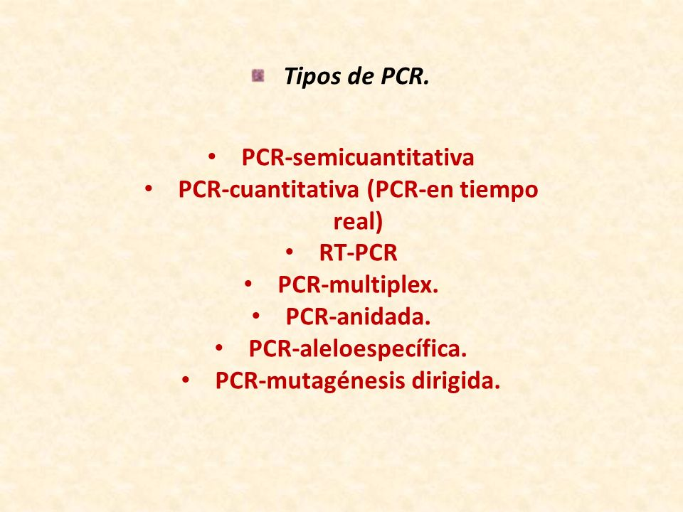PCR-semicuantitativa PCR-cuantitativa (PCR-en tiempo real) RT-PCR