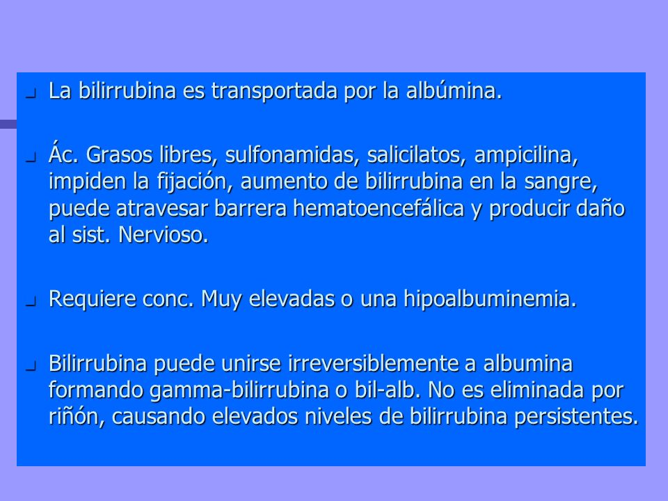 La bilirrubina es transportada por la albúmina.