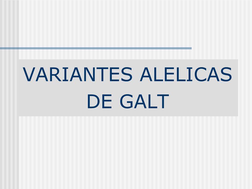VARIANTES ALELICAS DE GALT