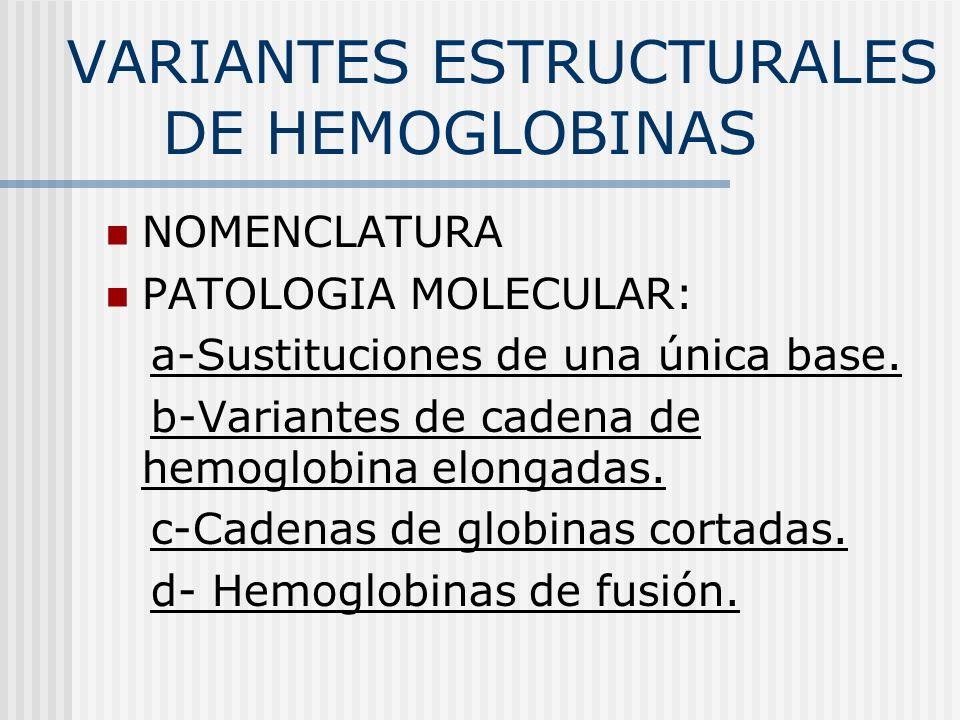 VARIANTES ESTRUCTURALES DE HEMOGLOBINAS