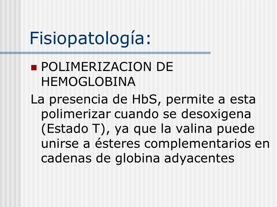 Fisiopatología: POLIMERIZACION DE HEMOGLOBINA