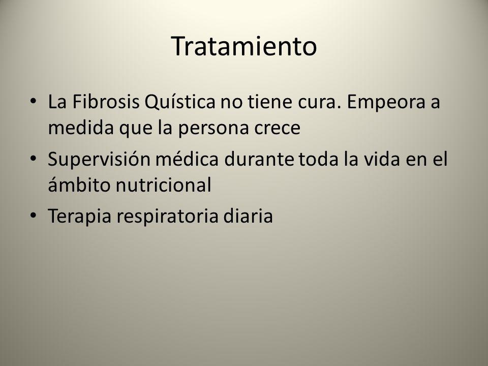 Tratamiento La Fibrosis Quística no tiene cura. Empeora a medida que la persona crece.