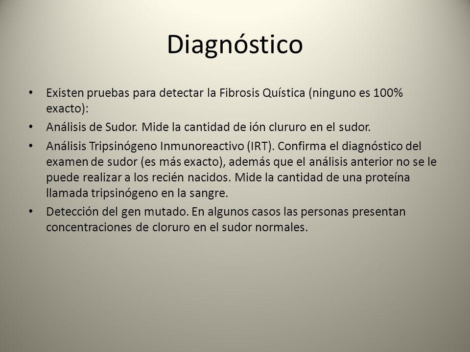 Diagnóstico Existen pruebas para detectar la Fibrosis Quística (ninguno es 100% exacto):