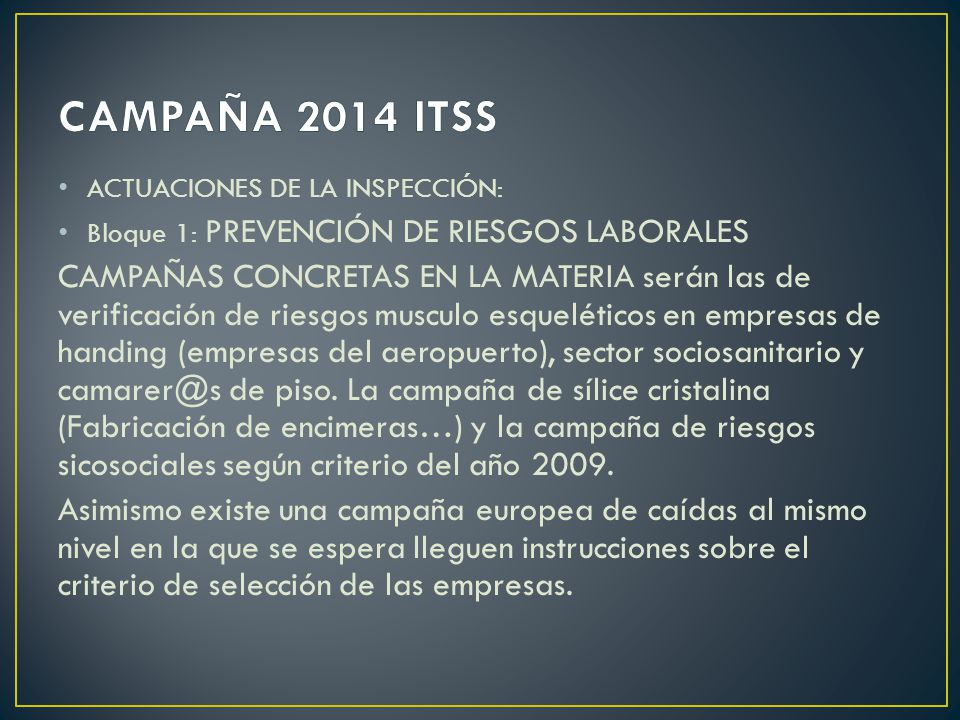 CAMPAÑA 2014 ITSS ACTUACIONES DE LA INSPECCIÓN: Bloque 1: PREVENCIÓN DE RIESGOS LABORALES.