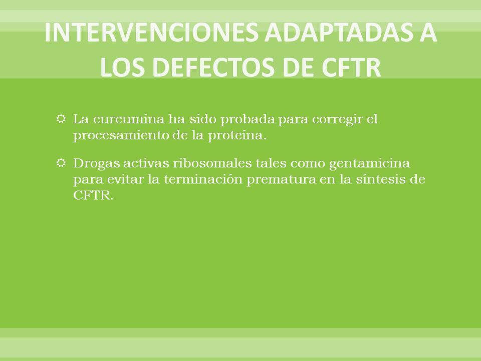 INTERVENCIONES ADAPTADAS A LOS DEFECTOS DE CFTR