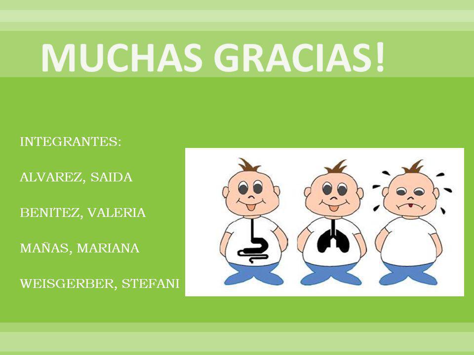 MUCHAS GRACIAS! INTEGRANTES: ALVAREZ, SAIDA BENITEZ, VALERIA MAÑAS, MARIANA WEISGERBER, STEFANI