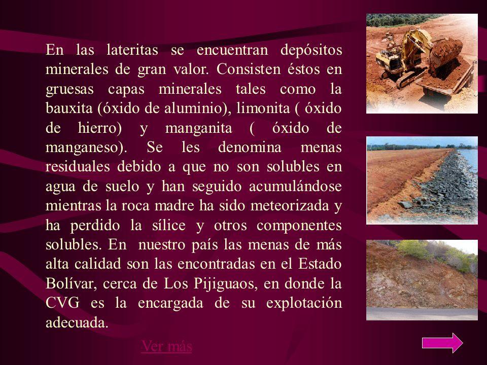 En las lateritas se encuentran depósitos minerales de gran valor