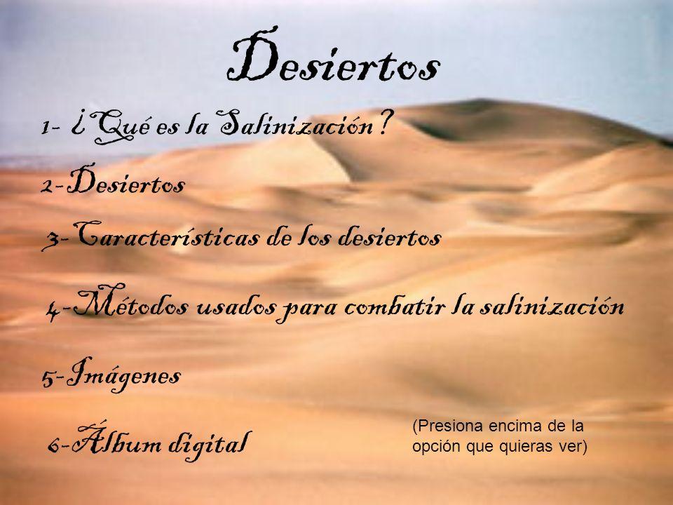 Desiertos 1- ¿Qué es la Salinización 2-Desiertos