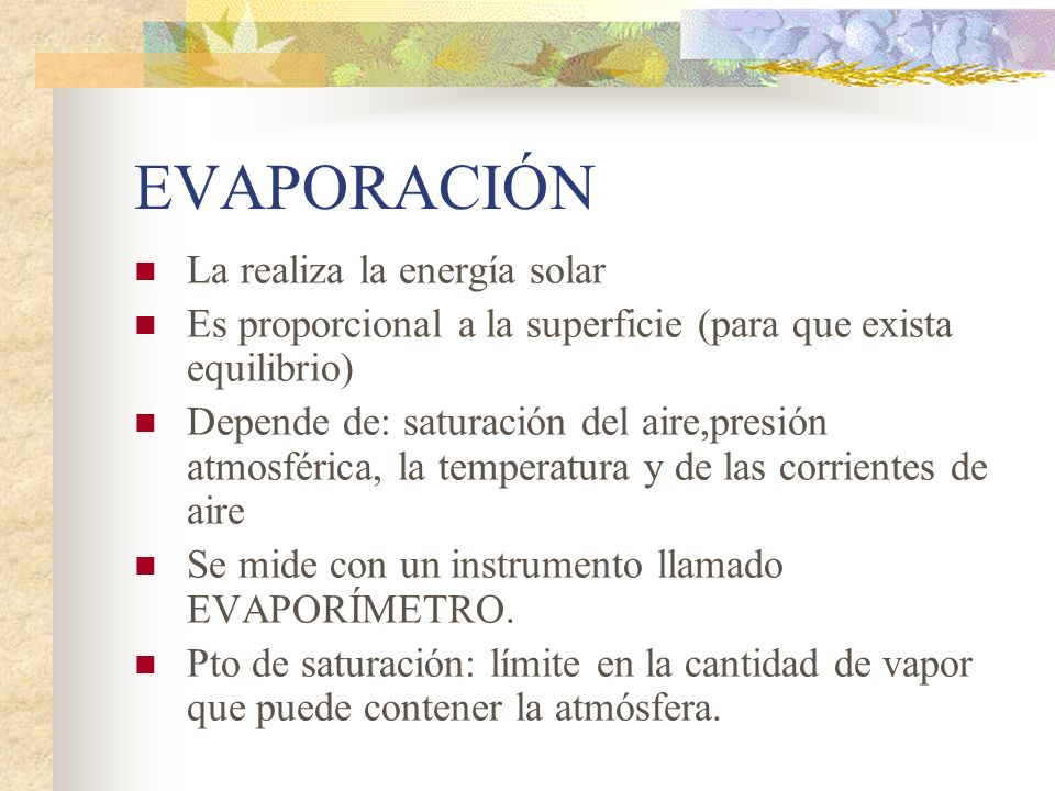 EVAPORACIÓN La realiza la energía solar